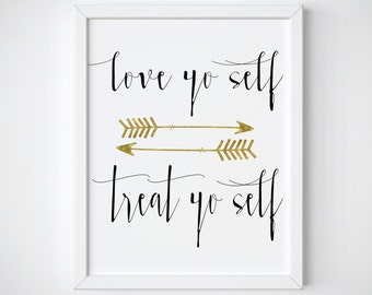 Treat Yo Self Treat Yo Self Print Treat Yo Self Quote Funny Quote Print Gift To Friend Love Yourself