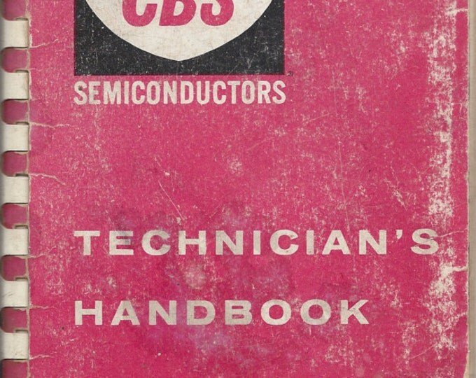 1960 Technician's Handbook CBS Electron Tubes Semiconductors (Spiral-bound)