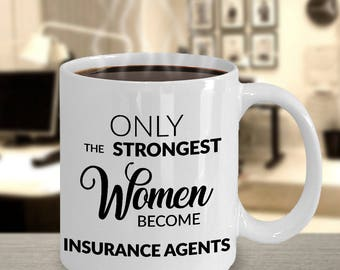 Insurance Agent Gifts - Only the Strongest Women Become Insurance Agents Coffee Mug Gift