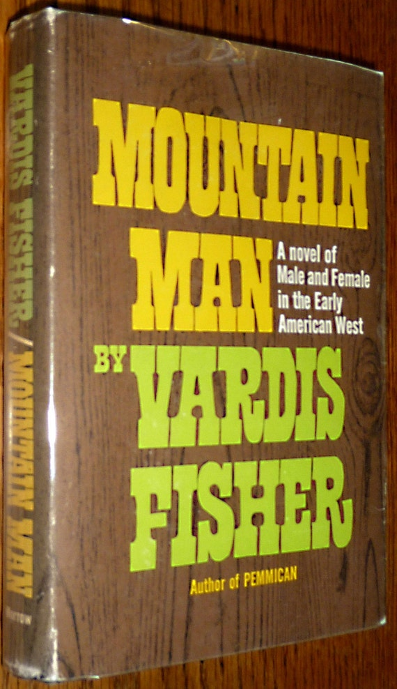 Mountain Man A Novel of Male & Female in the Early American West 1965 Fisher 1st Ed HC DJ Jeremiah Johnson
