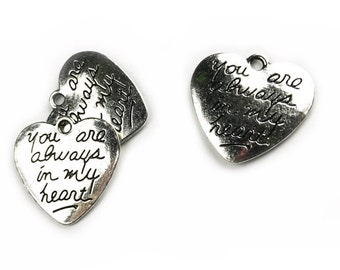 3 pcs You are always in my heart Charm - choose your color