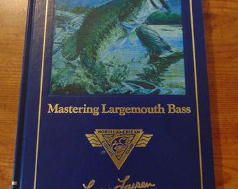 Mastering Largemouth Bass 1989  Larry Larsen  North American Fishing Club   OOP