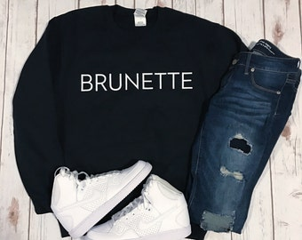Brunette Blonde Sweatshirt Unisex slogan women top cute womens jumper slogan sweatshirt funny slogan crew neck for teen funny