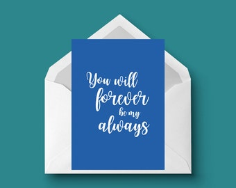 You Will Forever Be My Always Dark Blue Love Greeting Card