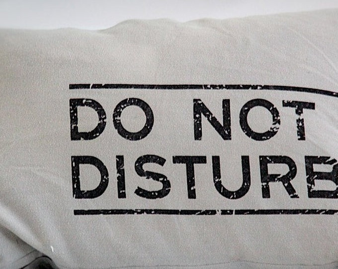 Printed Do not Disturb pillow, pre-made pillow, large pillow, accent pillow, pillow, handmade pillow, pillows, couch pillow, throw pillow,