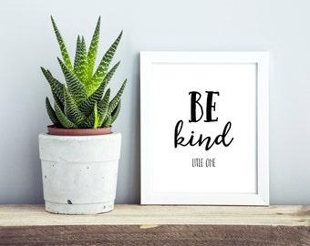 Be Kind Little One Print, Large PRINTABLE Wall Art, Nursery Wall Art, Inspirational Typography Print, Typography Poster, Printable, Quote