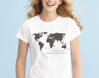 To Know God and Make Him Known, World Map Shirt