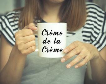 Creme De La Creme, Coffee Mug, Coffee Cup, Mug With Saying, Cute Mug, Gift For Her, Quote Mug, Office Mug, Mother's Day Gift, Aunt Gift, Mug