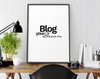 Blog your dream, Blog, Blog printable, blogging, bloggers, blog art, Office print, Inspirational print, Typography print, Blogger printable