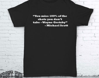 You miss 100% of the shots you dont take funny shirt tumblr tshirt michael scott wayne gretzky the office FEA036