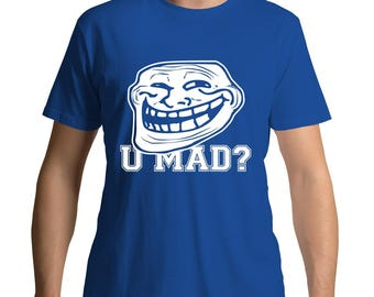 U Mad Meme Shirt Boyfriend Gifts Drama Shirt T-shirt Funny Graphic Tee For Youth Boyfriend Clothes Mornings T-shirt Wasted Youth Tumblr Tee
