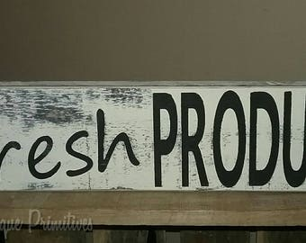 Fresh Produce Sign Farmhouse Decor Kitchen Decor Wall Decor Country Decor Primitive Decor Rustic