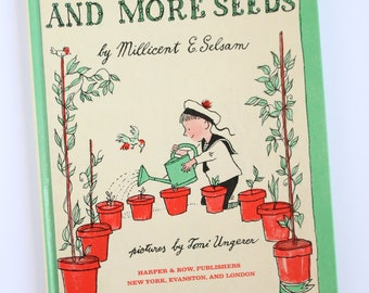 Seeds And More Seeds by Millicent E. Selsam pictures by Tomi Ungerer Published by Harper & Row 1959 A Science I Can Read Book