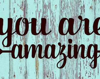 You are Amazing (small) Decal
