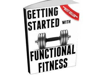 Getting Started with Functional Fitness - Exercise and Fitness Ebook
