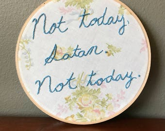 Not Today Satan Embroidery
