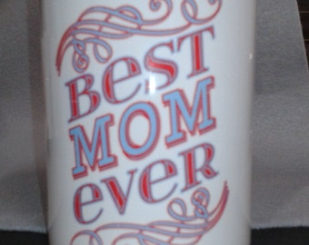 Best Mom ever 11 oz. ceramic mug