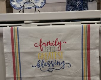 Family is the Greatest Blessing Embroidered Kitchen Towel