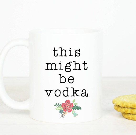 This might be vodka mug, perfect vodka gift for her for birthday, gifts mugs