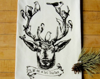 """Deer & Birds Tea Towel """"We are in this Together"""", Hand Printed Dish Towel, Soft White Cotton Flour Sack,Hostess Gift,Teachers Gift"""