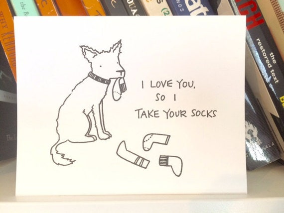 Love Card - I Love You So I Take Your Socks - Valentine's Day Card - Dogs - Gocco Love Card from PaperMIchelle