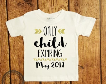 Only Child Expiring Soon- Pregnancy Announcement Humor- Big Sister Big Brother Shirt- kids Siblings Crew Neck Tshirt toddler Children- #038
