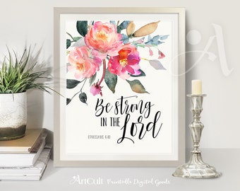 "Printable artwork for home and nursery decoration, Bible verse scripture ""Be strong in the Lord"" digital download typography art by ArtCult"