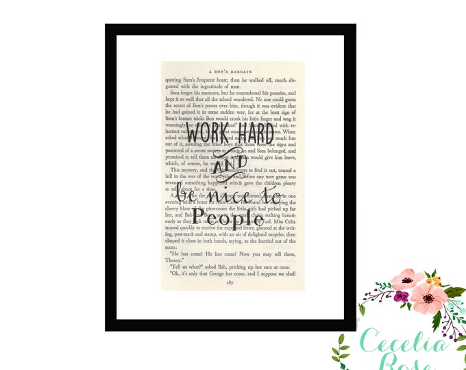Work Hard and Be Nice To People Inspirational Quote Vintage Book Page Art Box Frame or Print Farmhouse Style