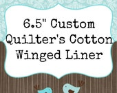 "6.5"" CUSTOM Quilter's Cotton Daily Liner"