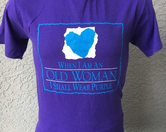 When I am an old woman I shall wear purple - 1992 vintage tee size medium