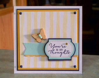 """Handmade Sympathy Card - 4 3/4"""" x 4 3/4- Stampin Up Watercolor Wishes - You're In My Thoughts with Wood Butterfly"""
