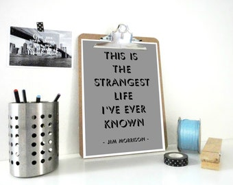 Quote Art Print The Strangest Life, Jim Morrison Quote, Typography Poster, Wall Art, Inspirational Poster, Gift for Men, Gray /Mocha / White