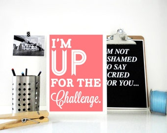 Motivational Print I'm Up for the Challenge, Work Print, Office Decor, Dorm Decor, Gift for Student, Typography Print in Gray, Pink & Yellow