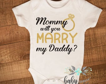 Mommy will you Marry my Daddy bodysuit, gold and black glitter baby shirt, sparkly baby bodysuit, marriage proposal, Mommy marry Daddy