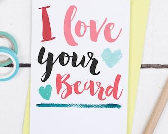 I Love Your Beard Card - Anniversary card - anniversary card for boyfriend - Card for Husband - Funny Anniversary Card - Funny Beard Card