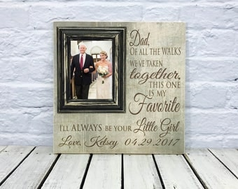 Father of the Bride Gift, dad of all the walks, wedding gift, wedding frame, parent wedding gift, father of bride, picture frame, photo gift