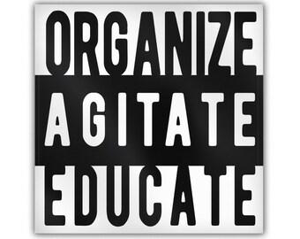 "ORGANIZE AGITATE EDUCATE Metal Magnet, 2"" Square"