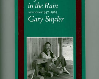 Left Out in the Rain New Poems 1947 - 1985 by Gary Snyder, Iconic Beat - Zen Poet, North Point Press, Fourth Printing, 1995 Paperback Format