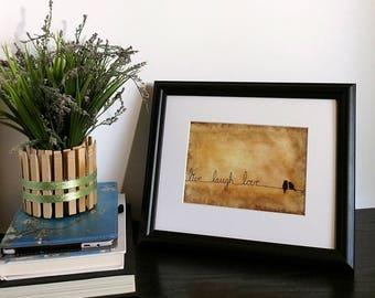 Live Laugh Love - Love Art Print - Brown Colors - Bird On A Wire - Small Art - Bird Art Print - Rustic Art - Home Decor - Love Birds