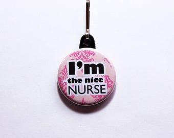 I'm the nice nurse, Nurse charm, Nurse Zipper charm, backpack zipper pull, zipper pull, purse charm, Nurses week, Gift for Nurse, Pink