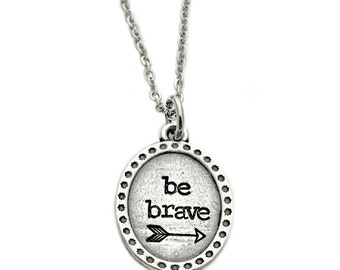 Be Brave Arrow Necklace - Personalized Hand Stamped Jewelry - Inspirational Jewelry - Pewter Necklace - Lead Free - Rustic Oval Necklace