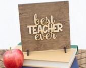 Best Teacher Ever - Teacher Gifts - Teacher Appreciation - Back to School - Teacher Retirement - Classroom Decor - Gift for Teacher