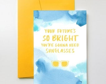 Your Future's So Bright, You're Gonna Need Sunglasses | Farewell. Good Luck. Graduation. New Job. Congratulations. Card.