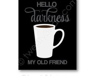 Hello Darkness Coffee Humor Art Canvas or Print, Kitchen Humor Coffee Print, Choose Any Colors, Simon and Garfunkel Quote, Kitchen Art