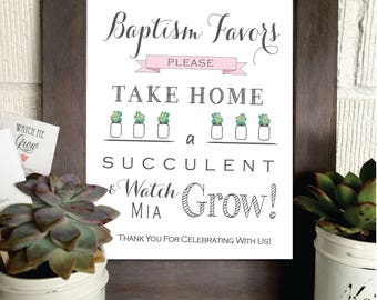 PRINTABLE - Baptism Print- Please Take Your Favor - Succulent- Baby Favor Sign