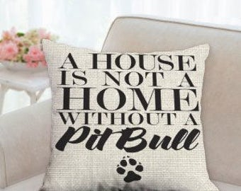 A House is not a Home without a Pit Bull Pillow