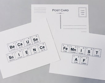 "Science / Chemistry Activism Postcards - Periodic Table of the Elements Feminist / STEM Cards ""BeCaUSe ScIENCe""  and ""FeMnIST AF"" Cards"