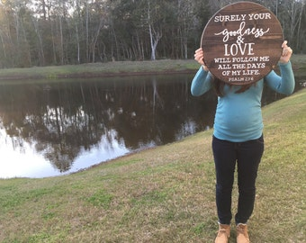Surely your goodness & love will follow me all the days of my life | Hand painted wood sign | Round wooden sign | Psalm 23 | Wood wall decor