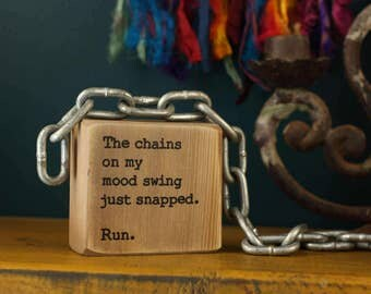 office decor, funny gift, hilarious, funny quote,funny sign, mood swing, home decor,distressed black,aged white,grey gray, desk sign,