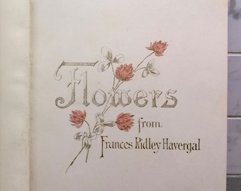Flowers by Frances Havergal, Illustrated 1906 Inspirational Book of Poetry, Reflections